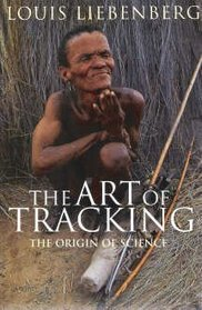 """The Art of Tracking: the origin of science"""